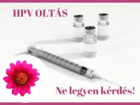 HPV elleni oltás - egy kis választás, hogy ne kelljen választanod!